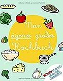 Mein eigenes großes Kochbuch: Rezeptbuch zum Selberschreiben, Doppelseiten mit viel Platz für alle...