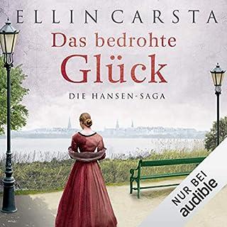 Das bedrohte Glück     Die Hansen-Saga 3              Autor:                                                                                                                                 Ellin Carsta                               Sprecher:                                                                                                                                 Gabriele Blum                      Spieldauer: 7 Std. und 41 Min.     89 Bewertungen     Gesamt 4,8