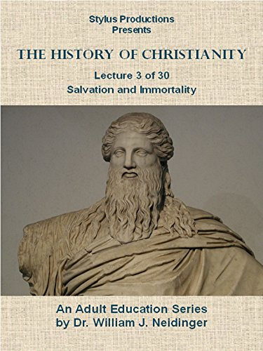 The History of Christianity. Lecture 3 of 30. Salvation and Immortality.