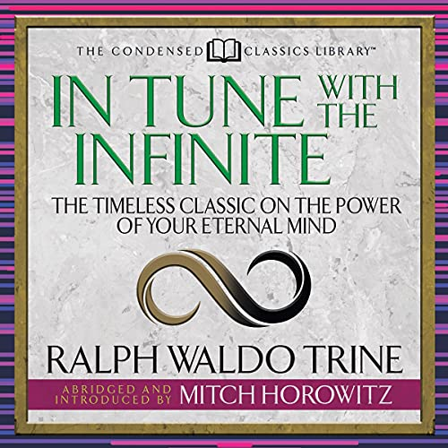 In Tune with the Infinite (Condensed Classics) Audiobook By Mitch Horowitz cover art