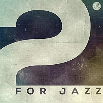 2 For Jazz