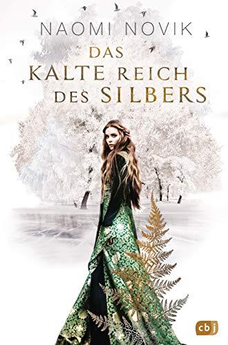 Das kalte Reich des Silbers: Bildgewaltige und märchenhafte Fantasy