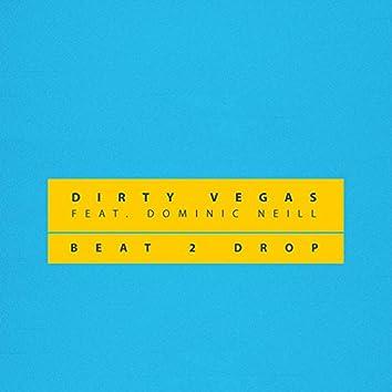 Beat 2 Drop (feat. Dominic Neill)
