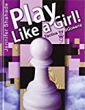 Play Like a Girl: Tactics by 9Queens!