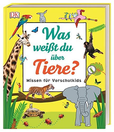 Was weißt du über Tiere?: Wissen für Vorschulkids. Erstes großes Tier-Sachbuch mit ca. 5000 Fotos und Lesebändchen