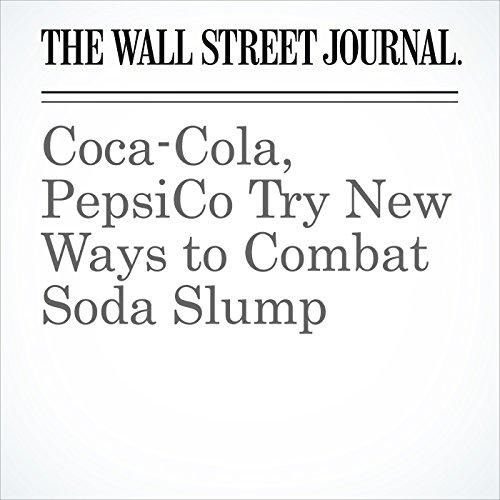 Coca-Cola, PepsiCo Try New Ways to Combat Soda Slump copertina
