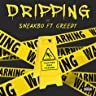 Dripping (feat. Still Greedy)
