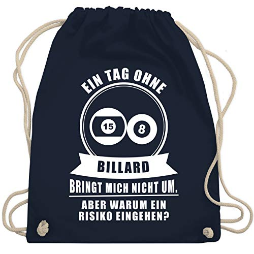 Sport Wandern Football & Co. - Ein Tag ohne Billard bringt mich nicht um - Unisize - Navy Blau - Sport - WM110 - Turnbeutel und Stoffbeutel aus Baumwolle