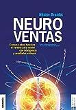 Neuroventas: ¿Cómo Compran Ellos?¿Cómo Compran Ellas?: Aprenda A Aplicar Los Conocimientos Sobre El Funcionamiento Del Cerebro Para Vender Con Inteligencia Y Resultados (Spanish Edition)