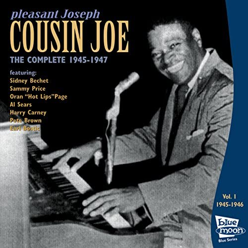 Cousin Joe feat. Sidney Bechet, Sammy Price, Oran 'Hot Lips' Page, All Sears, Harry Carney, Pete Brown & Earl Bostic