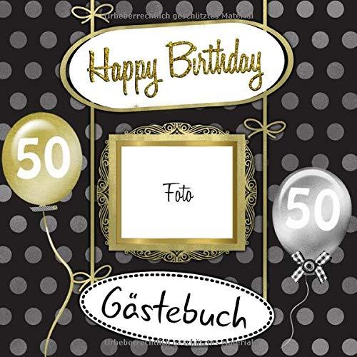 50 Happy Birthday Gästebuch: Gästebuch MIT PLATZ FÜR EIN FOTO AUF DEM COVER I in modernem Design...