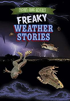 Freaky Weather Stories - Book  of the Freaky True Science