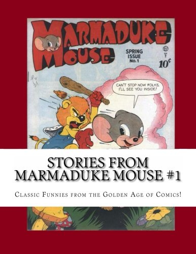 Stories From Marmaduke Mouse #1: Classic Funnies from the...