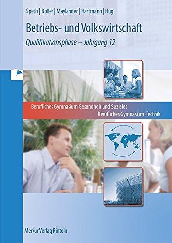 Betriebs- und Volkswirtschaft am beruflichen Gymnasium Technik - am beruflichen Gymnasium Gesundheit und Soziales: Band 2: Qualifikationsphase - Jahrgang 12