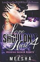 Love Shouldn't Hurt 4: Mending Broken Hearts