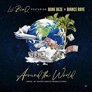 Around the World (feat. Bone Beze & Bianca Raye)