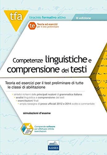 Competenze linguistiche e comprensione dei testi: Teoria ed esercizi per il test preliminare di tutte le classi di abilitazione