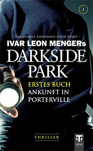 Darkside Park: Erstes Buch - Ankunft in Porterville