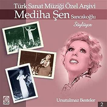 Mediha Şen Sancakoğlu Söylüyor / Unutulmaz Besteler, Vol. 2