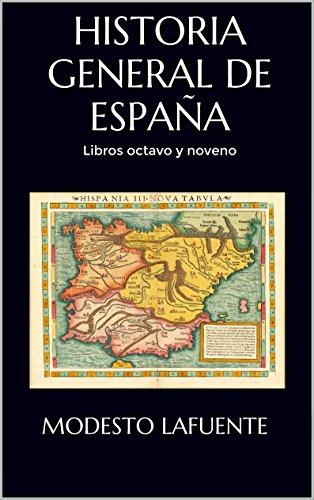 Historia General de España: Libros octavo y noveno eBook: Lafuente, Modesto: Amazon.es: Tienda Kindle