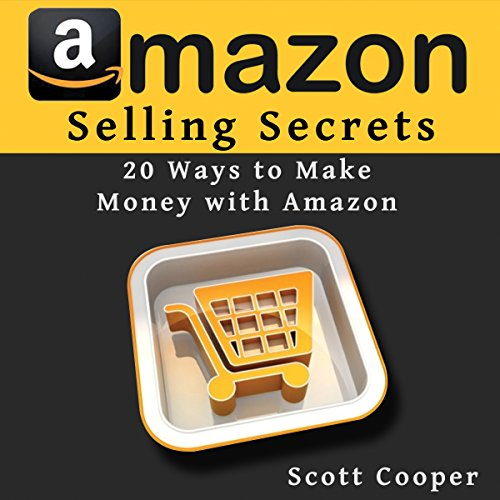 Amazon Selling Secrets - 20 Ways to Make Money with Amazon audiobook cover art