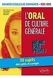 L'Oral de culture générale. 30 sujets décryptés et corrigés. Grandes écoles de commerce. ECE /ECS