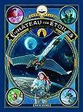 Le château des étoiles, Tome 2 : La conquête de l'espace (2 ème partie)