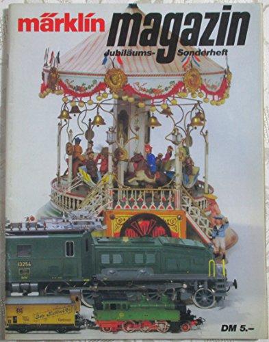 Märklin Magazin. Jubiläums-Sonderheft (zum 125jähr. Bestehen der Firma).