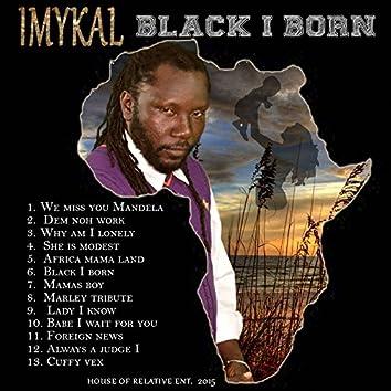 Black I Born
