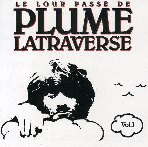 Le Lourd Passé de Plume Latraverse, Vol. 1
