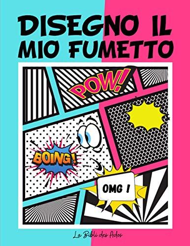 Disegno Il Mio Fumetto: 100 Fumetti in Bianco per Adolescenti dai 12 ai 17 anni | Libro...