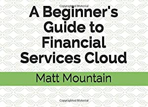 A Beginner's Guide to Financial Services Cloud