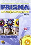PRISMA latinoamericano Nivel A1 / Latin American PRISMA Level A1: Comienza / Start: Student Book