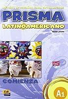 PRISMA latinoamericano Nivel A1 / Latin American PRISMA Level A1: Comienza / Start (Metodo De Espanol Para Extranjeros / Spanish Language for Foreigners)