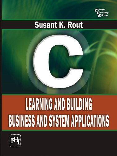 C: Learning and Building Business and System Applications