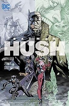 Batman: The Complete Hush (Batman (1940-2011)) by [Jeph Loeb, Jim Lee]
