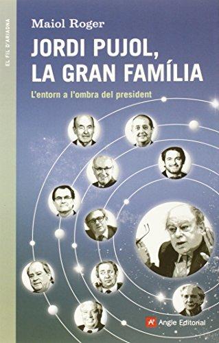 Jordi Pujol. La Gran Família (El fil d'Ariadna)