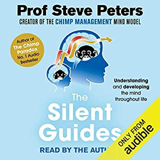 The Silent Guides                   By:                                                                                                                                 Prof Steve Peters                               Narrated by:                                                                                                                                 Prof Steve Peters                      Length: 5 hrs and 1 min     267 ratings     Overall 4.6