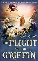 The Flight Of The Griffin (The Flight Of The Griffin Book 1)