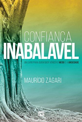 Confiança inabalável: Um livro para quem quer vencer o medo e a ansiedade