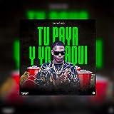 Tu Paya y Yo Aqui [Explicit]