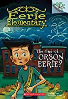 The End of Orson Eerie? (Eerie Elementary)