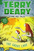 Stone Age Tales: The Great Cave (Terry Deary's Historical Tales)