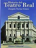 Historia del Teatro Real by Joaquin Turina Gomez (1997-08-06)