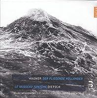 ワーグナー : さまよえるオランダ人   ディーチュ : 幽霊船 (Wagner : Der Fliegende Hollander   Dietsch : Le Vaisseau Fantome / Marc Minkowski , Les Musiciens Du Louvre Grenoble) (4CD) [輸入盤]