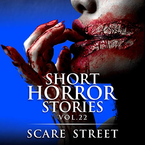 Short Horror Stories Vol. 22: Scary Ghosts, Monsters, Demons, and Hauntings: (Supernatural Suspense Collection)