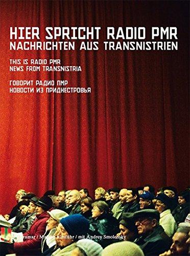 Hier spricht Radio PMR – Nachrichten aus Transnistrien: Ein Propaganda Buch: News from Transnistria