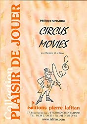 Circus movies : Pour clarinette si bémol et piano (Collection Plaisir de jouer)