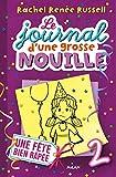 Le journal d'une grosse nouille, Tome 02 : Une fête bien râpée (French Edition)