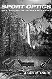Sport Optics: Binoculars, Spotting Scopes & Riflescopes...